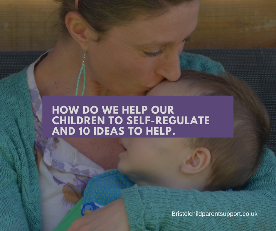 How do we help our children to Self – Regulate?