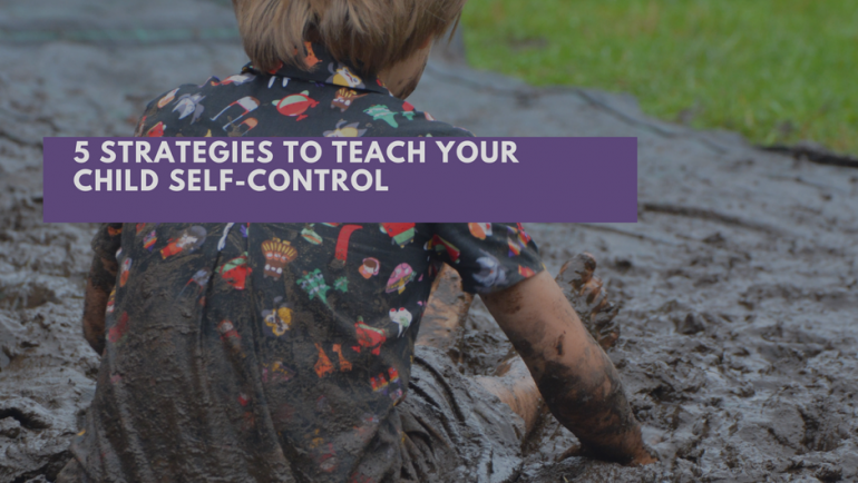 5 Strategies to help to teach your child Self-Control