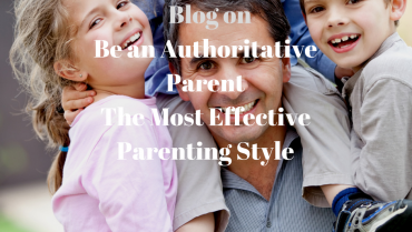 Be an Authoritative Parent, the most effective Parenting Style