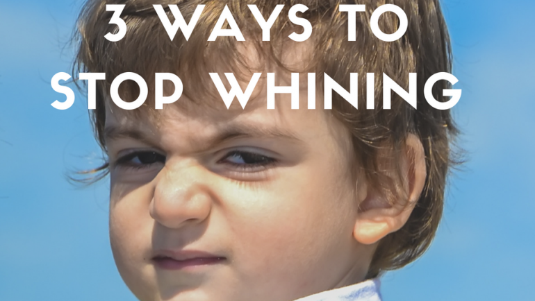3 Ways to manage whining!