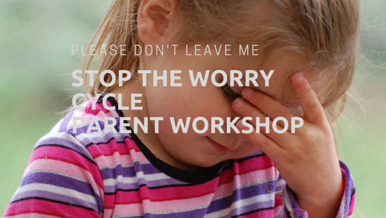 Stop the Worry Cycle, preventing Anxiety In Children
