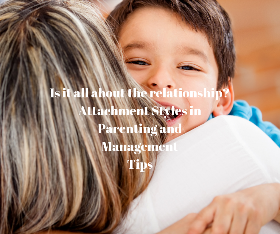 Is it all about the Relationship? Attachment Styles in Parenting