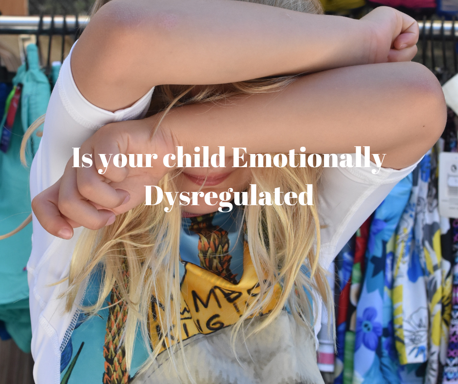 Is your child Emotionally Dysregulated?