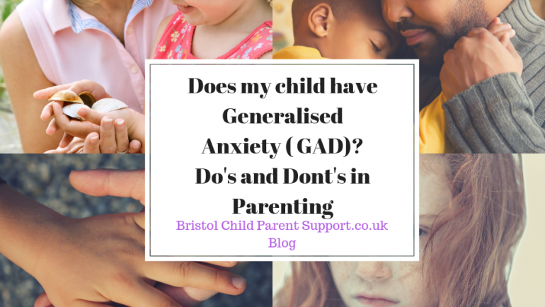 Generalised Anxiety ( GAD) do's and dont's in Parenting