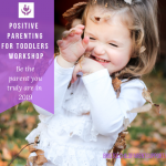 positive parenting for toddlers owrkshop