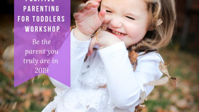 Positive Parenting for Toddlers Workshop