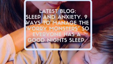 "Sleep and Anxiety. 9 ways to manage the ""worry monsters"" so everyone has a good nights sleep."