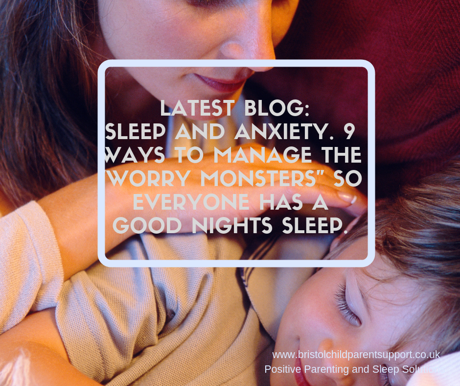 "Sleep and Anxiety. 9 ways to manage the ""worry monsters"" so everyone has a good nights sleep."