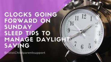 Daylight Saving Sleep Tips, Clocks going forward.