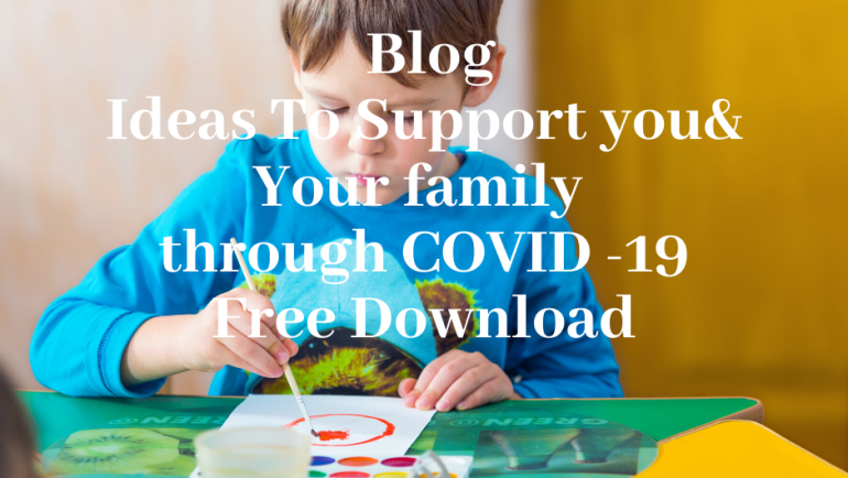 COVID-19, Supporting you & your Family