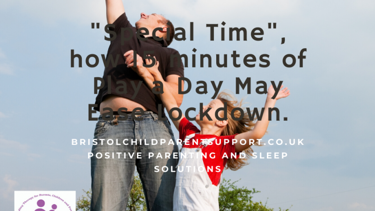"""Special Time"", how 15 minutes a Day May Ease Lockdown."