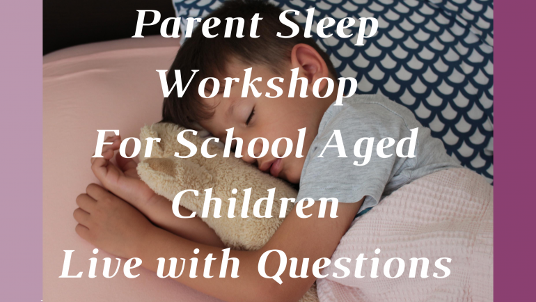 Gentle Sleep Workshop for Parents with Children (School Age -12)