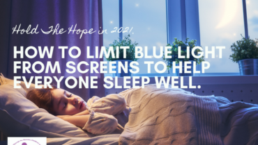 """How to limit exposure to """"Blue light"""" and Improve Family  Sleep."""