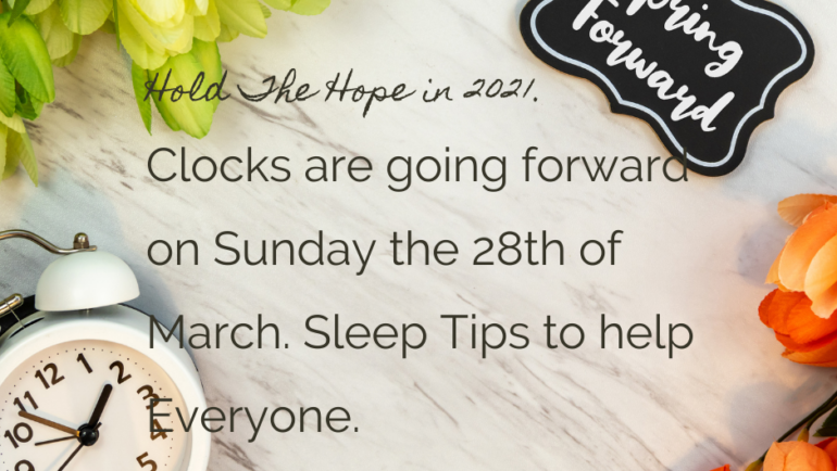Clocks Going Forward Sunday the 28th of March.