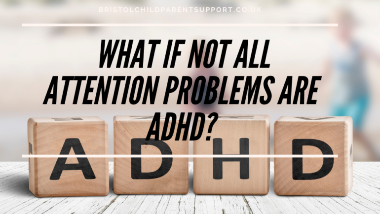 What if not all attention problems are ADHD?